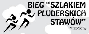 Bieg 'Szlakiem pluderskich stawów' V Edycja